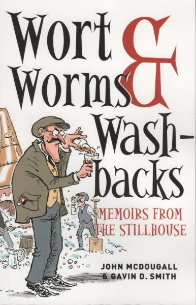 Wort, Worms & Washbacks. Memoirs from the Stillhouse